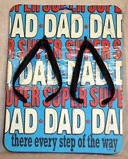 Hallmark Men's Flip Flops - Super DAD There Every Step Of The Way Sz XL (10/11)