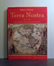 Terra Nostra. 1550-1950, The Story Behind Canada's Maps