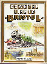 GWR Down the Line to Bristol by Muriel V Searle 1986 1st ed illustrated with d/j