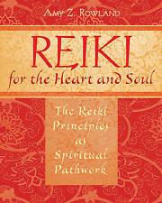 Reiki for the Heart and Soul: The Reiki Principles As Spiritual Pathwork, Amy Z.