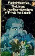 The Life and Extraordinary Adventures of Private Ivan Chonkin Vladimir Voinovich