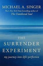 The Surrender Experiment: My Journey into Life's Perfection by Michael A. Singer (Paperback, 2016)