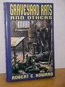 Graveyard Rats and Others by Robert E. Howard (Hardcover)