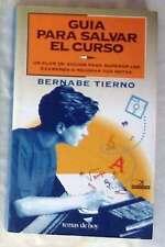 GUÍA PARA SALVAR EL CURSO - BERNABE TIERNO - ED. TEMAS DE HOY 1995 - VER INDICE