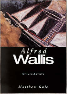 Alfred Wallis (St Ives Artists) by Matthew Gale (Paperback, 1999)