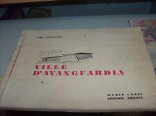 VILLE D'AVANGUARDIA di VIDA e COTRONEO - Mario Cozzi Editore TRIESTE anni '50