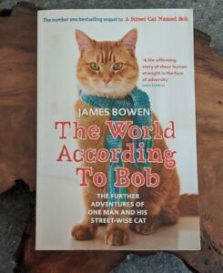 The World According To Bob Signed By Bob And James Bowen Rare Copy Excellent