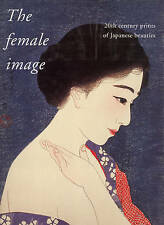 The Female Image: 20th Century Prints of Japanese Beauties (English and Japanese