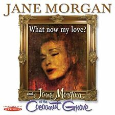 Jane Morgan - What Now My Love? and Jane Morgan At The Cocoanut Grove [CD]