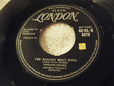 FONTANE SISTERS 45 Banana Boat Song / Lonesome Lover Blues 1957 UK London 8378