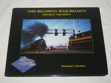 Reading Railroads Mighty Pacifics HB Book Benjamin Bernhart 175th Anniversary