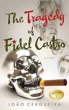 NEW The Tragedy of Fidel Castro (Literary Fiction) by João Cerqueira