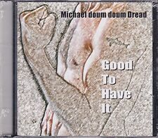 RARE CD COLLECTOR 10 TITRES MICHAEL DOUM DOUM DREAD - GOOD TO HAVE IT NEUF SCELL