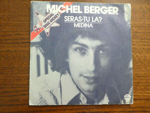 """Disque vinyle 45 tours 7"""" 17cm de Michel Berger Seras-tu la? / Medina de 1975"""