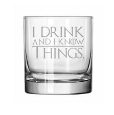 11oz Rocks Whiskey Highball Glass I Drink And I Know Things
