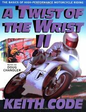 A Twist of the Wrist Vol. 2: The Basics of High-Performance Motorcycle Riding by