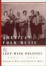 American Folk Music And Left-Wing Politics, 1927-1957: By Richard A. Reuss, J...