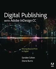 Digital Publishing with Adobe InDesign CC: Moving Beyond Print to Digital by Bu