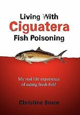 Living with Ciguatera Fish Poisoning : My real life experience of eating...