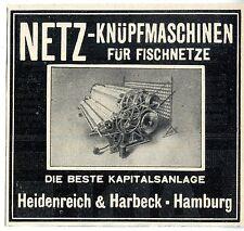 Heidenreich & Harbeck, Hamburg Netz- Knüpfmaschinen für Fischerntze Werbung 1912