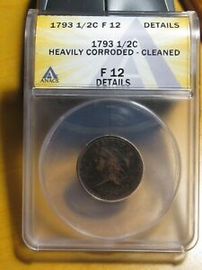 1793 Liberty Cap Half Cent 1/2C. Cohen-4. ANACS F-12 DETAILS. CORRODED & CLEANED