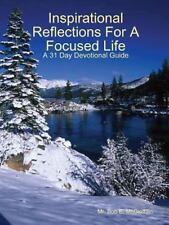Inspirational Reflections for a Focused Life by Bob E. McGlothlin (2014,...