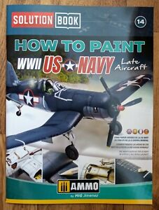 Solution Book 14: How to Paint WWII US Navy Late Aircraft Softback book Ammo Mig