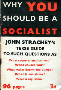 WHY YOU SHOULD BE A SOCIALIST by John Strachey Left Book Club 1938