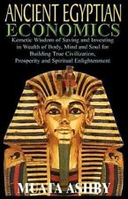 Ancient Egyptian Economics Kemetic Wisdom of Saving and Investing in Wealth of B