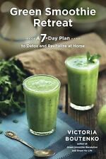 Excellent, Green Smoothie Retreat: A 7-Day Plan to Detox and Revitalize at Home,