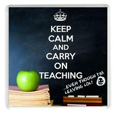 KEEP CALM AND CARRY ON TEACHING, even though I'm Leaving LOL Drinks Coaster Gift