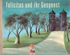 Spang / Kemper: Felicitas und ihr Gespenst. Münchener Bilderbuch Verl., 1962.