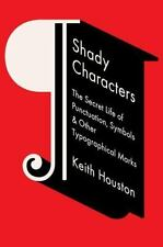 Shady Characters : The Secret Life of Punctuation, Symbols, and Other.