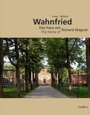 Wahnfried – Das Haus von Richard Wagner The Home of Richard Wagner Kiesel, Marku