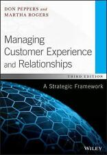 MANAGING CUSTOMER EXPERIENCE AND RELATIONSHIPS - PEPPERS, DON/ ROGERS, MARTHA/ K