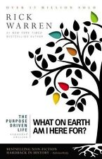 The Purpose Driven Life What on Earth Am I Here For?  by Rick Warren