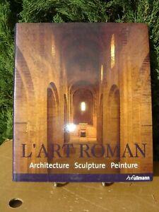 L'ART ROMAN:ARCHITECTURE-SCULPTURE-PEINTURE / Editions H.F.ULLMANN