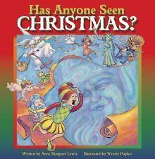 Has Anyone Seen Christmas?  by Anne Margaret Lewis (2005) Wendy Popko