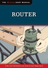 Router : The Tool Information You Need at Your Fingertips by John Kelsey and Ski