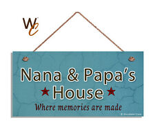 NANA AND PAPA'S HOUSE Sign, Where Memories Are Made, Weathered 5x10 Sign Style 2