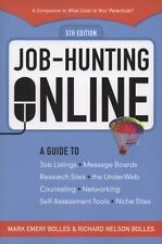 Job Hunting Online: A Guide to Using Job Listings, Message Boards,-ExLibrary