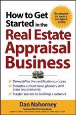 How to Get Started in the Real Estate Appraisal Business (Paperback or Softback)