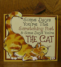 CAT SIGNS #33351D Some Days You're The Scatching Post & Some Days You're THE CAT