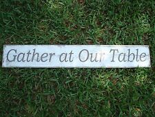 Gather at our table wood sign . Handmade farmhouse decor. rustic wood sign.
