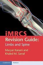 Mrcs Revision Guide: Limbs And Spine: By Mazyar Kanani, Khaled M. Sarraf