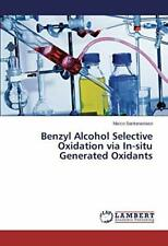 Benzyl Alcohol Selective Oxidation via In-situ Generated Oxidants