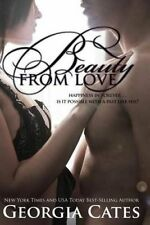 Beauty from Love (The Beauty Series) (Volume 3) by Georgia Cates