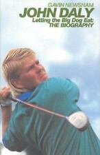 John Daly: Letting the Big Dog Eat: The Biography-ExLibrary