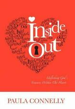 Inside Out : Unlocking God's Treasures Within Our Hearts by Paula Connelly...