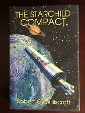 The Starchild Compact Robert Williscroft First Edition Signed 2014 Hc Sci Fi